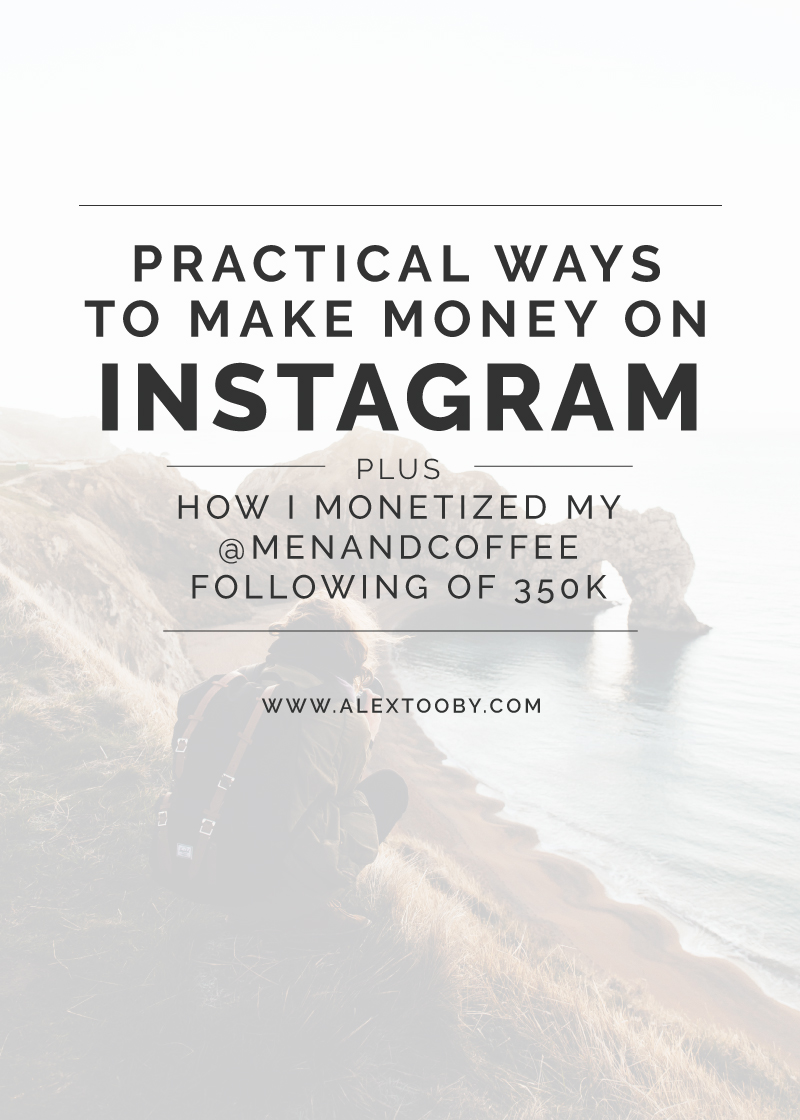 Ever wondered how to actually make money on Instagram? Sure there are a lot of methods out there, but some are no so realistic. Check out Instagram Expert, Alex Tooby's 4 practical ways to make money on Instagram, plus, learn how she monetized her @menandcoffee account of over 350k followers!