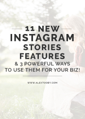 11 New Instagram Stories Features & 3 Powerful Ways to Use Them For Your Biz!